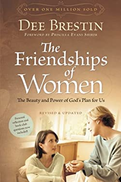 The Friendships of Women: The Beauty and Power of God's Plan for Us 9781434768377