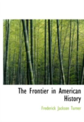 The Frontier in American History 9781437500615