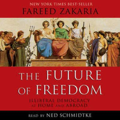 The Future of Freedom: Illiberal Democracy at Home and Abroad 9781433210440