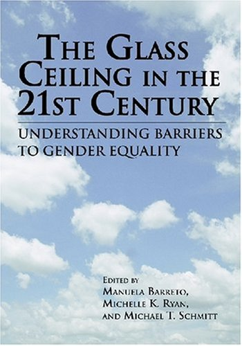 The Glass Ceiling in the 21st Century: Understand Barriers to Gender Equality 9781433804090