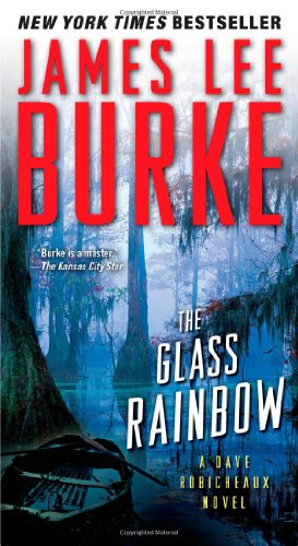 The Glass Rainbow: A Dave Robicheaux Novel 9781439128312