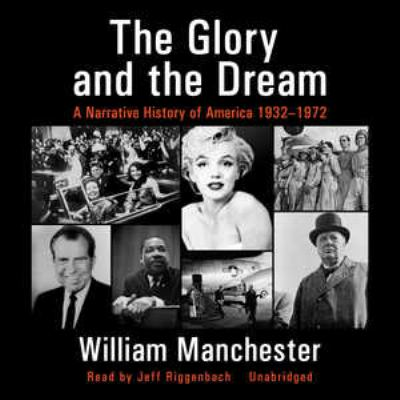 The Glory and the Dream: A Narrative History of America, 1932-1972 9781433250248