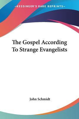 The Gospel According to Strange Evangelists