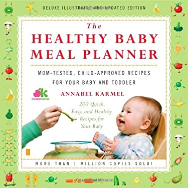 The Healthy Baby Meal Planner: Mom-Tested, Child-Approved Recipes for Your Baby and Toddler 9781439102787