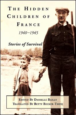 The Hidden Children of France, 1940-1945: Stories of Survival 9781438431963