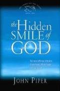 The Hidden Smile of God: The Fruit of Affliction in the Lives of John Bunyan, William Cowper, and David Brainerd 9781433501890