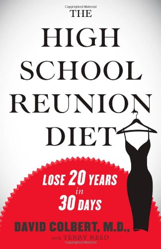 The High School Reunion Diet: Lose 20 Years in 30 Days 9781439182550