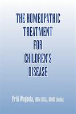 The Homeopathic Treatment for Children's Disease 9781436360470