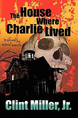 The House Where Charlie Lived