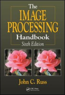 The Image Processing Handbook 9781439840450