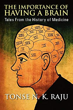 The Importance of Having a Brain: Tales from the History of Medicine 9781432767730