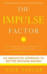 The Impulse Factor: An Innovative Approach to Better Decision Making 9781439157275