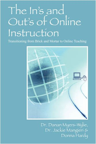 The In's and Out's of Online Instruction: Transitioning from Brick and Mortar to Online Teaching 9781432720971