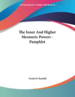 The Inner and Higher Mesmeric Powers - Pamphlet