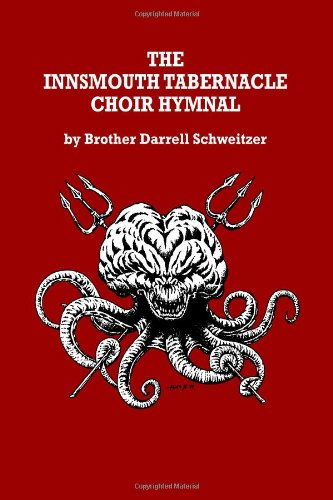 The Innsmouth Tabernacle Choir Hymnal 9781434419538