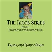 The Jacob Series: Book #1 Fearfully and Wonderfully Made