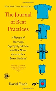 The Journal of Best Practices: One Man's Quest to Be a Better Husband: A Memoir of Marriage and Asperger Syndrome 9781439189740