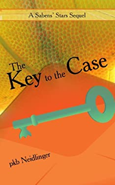 The Key to the Case: A Sabens' Stars Sequel 9781438939131