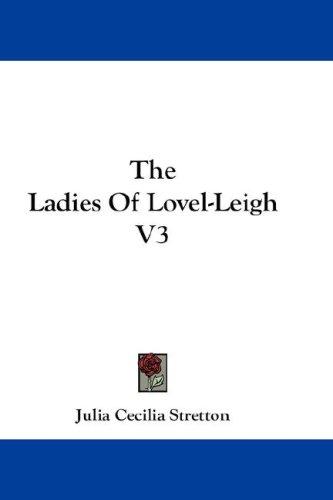 The Ladies of Lovel-Leigh V3
