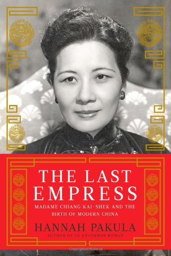 The Last Empress: Madame Chiang Kai-Shek and the Birth of Modern China 9781439148938