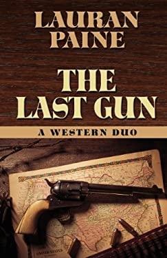 The Last Gun: A Western Duo 9781432825225