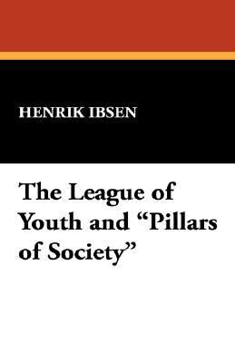 "The League of Youth and ""Pillars of Society"""