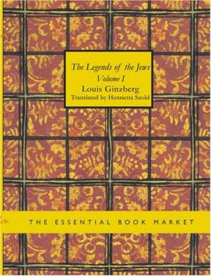 The Legends of the Jews Volume 1 9781434610829