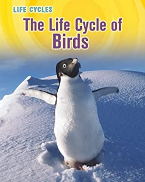 The Life Cycle of Birds 9781432949792