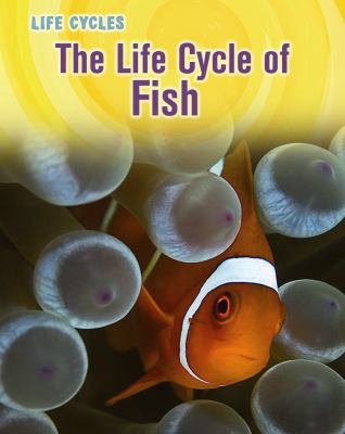 The Life Cycle of Fish 9781432949877