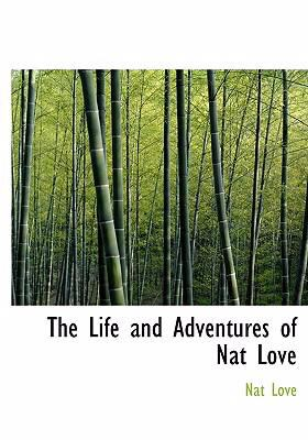 The Life and Adventures of Nat Love 9781434684998