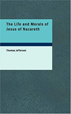 The Life and Morals of Jesus of Nazareth 9781437530766