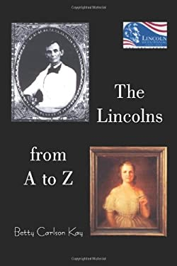 The Lincolns from A to Z