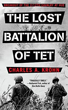 The Lost Battalion of TET: Breakout of the 2/12 Cavalry at Hue 9781439101148