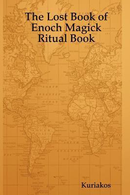 The Lost Book of Enoch Magick Ritual Book 9781435716896