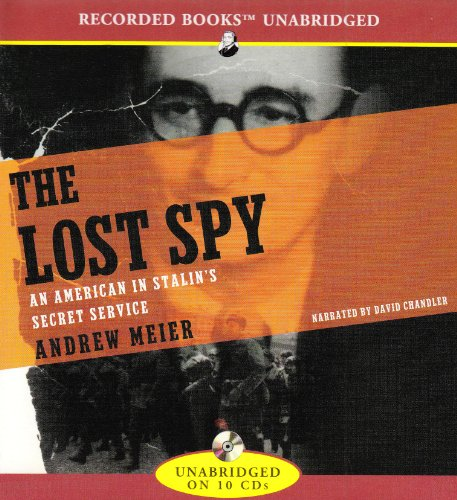 The Lost Spy: An American in Stalin's Service 9781436105347