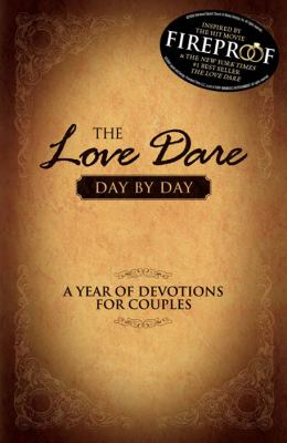 The Love Dare Day by Day: A Year of Devotions for Couples 9781433668234