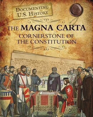 The Magna Carta: Cornerstone of the Constitution 9781432967659
