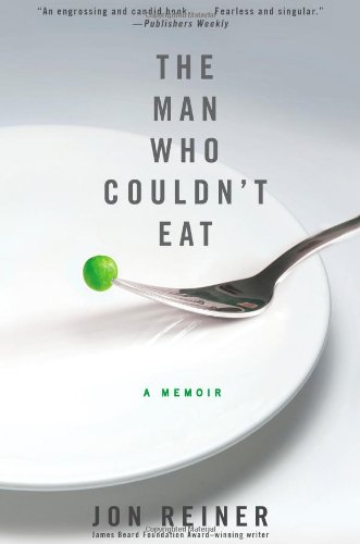 The Man Who Couldn't Eat 9781439192467