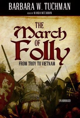 The March of Folly: From Troy to Vietnam 9781433295102
