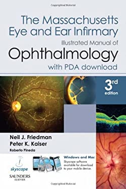 The Massachusetts Eye and Ear Infirmary Illustrated Manual of Ophthalmology 9781437709087