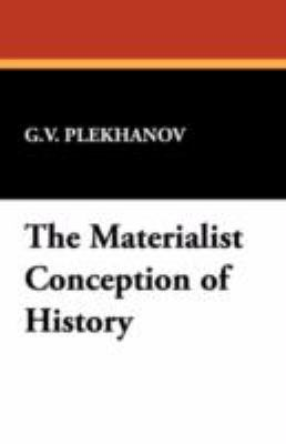 The Materialist Conception of History 9781434463104