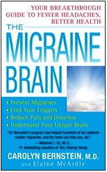 The Migraine Brain: Your Breakthrough Guide to Fewer Headaches, Better Health 9781439150351