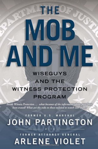 The Mob and Me: Wise Guys and the Witness Protection Program