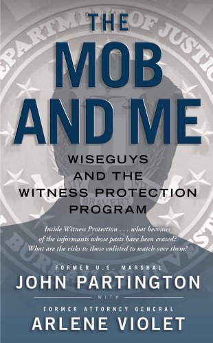The Mob and Me: Wiseguys and the Witness Protection Program 9781439167731