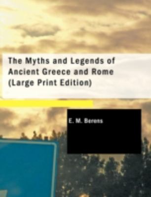 The Myths and Legends of Ancient Greece and Rome 9781437519167