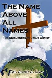 The NAME Above All Names (The Uniqueness of Jesus Christ) 21066250