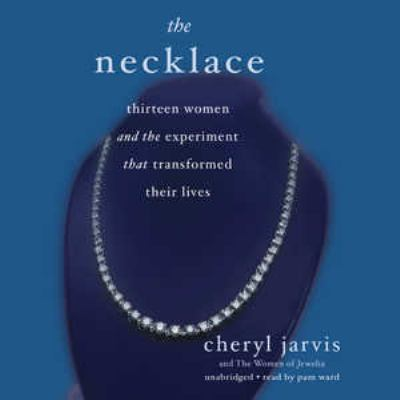 The Necklace: Thirteen Women and the Experiment That Transformed Their Lives 9781433246524