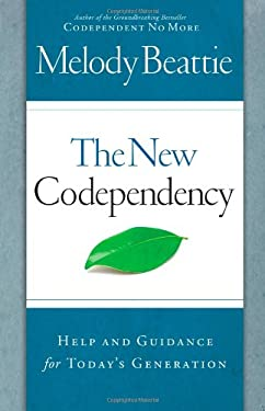 The New Codependency: Help and Guidance for Today's Generation 9781439101926