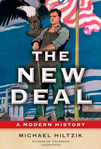 The New Deal: A Modern History 9781439154489