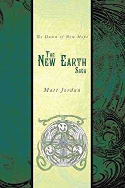 The New Earth Saga: The Dawn of New Hope 9781438958958